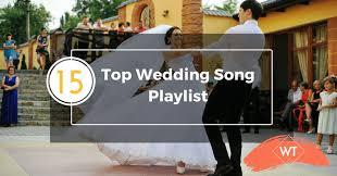 Wedding Song Playlist Top 15 Wedding Song Playlist