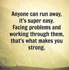 Running Away Quotes Magnificent Truth Don't Run Away From Your Problems Face Them And Overcome