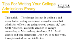 writing your college admissions essay what is a college tips for writing your college admissions essay take a risk