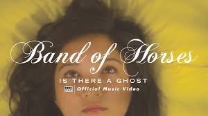 <b>Band of Horses</b> - Is There a Ghost [OFFICIAL VIDEO] - YouTube