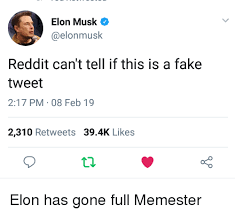 Tell Elon 19 On 217 Pm-08 This 2310 Retweets Me Is me Meme Can't If Feb 394k Likes Tweet Fake Aelonmusk Reddit Musk A