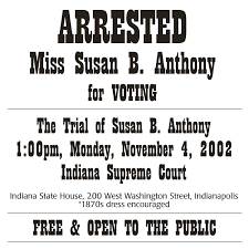 「1873, Susan B. Anthony is fined $100 for trying to cast a vote in the 1872 presidential election」の画像検索結果
