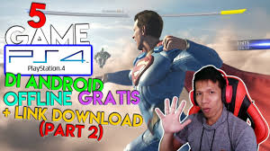5 Game PS4 Di Android OFFLINE + GRATIS ...