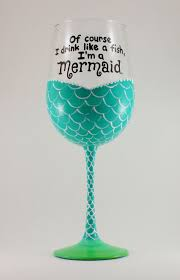 i m a mermaid hand painted wine glass of course i drink like a