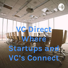 Vc Design And Build Vc Direct Where Startups And Vcs Connect Podcast