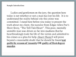 "tth outline ""the tell tale heart"" persuasive essays let s make  sample introduction ladies and gentlemen on the jury the question here today is not"