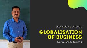 Globalization of Business | SSLC Social Science | Karnataka State Board |  By Mr. Prashanth Kumar | apho2018