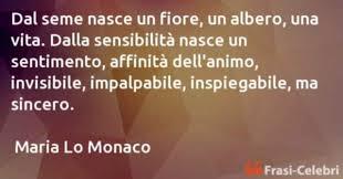 Maria Lo Monaco : Dal seme nasce un fiore, un albero, una vita. Dall