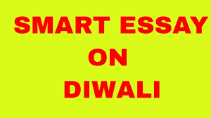 smart essay on diwali  smart essay on diwali