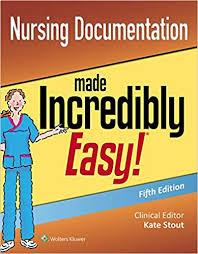 Nursing Documentation Made Incredibly Easy Incredibly Easy