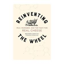 reinventing the wheel milk microbes and the fight for real cheese is the perfect gift for anyone who loves cheese written by the husband and wife duo of