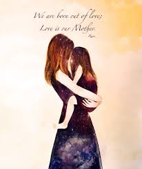 Mother Daughter Inspirational Quotes Delectable Mother And Daughter We Are Born Out Of Love Love Is Out Mother Rumi