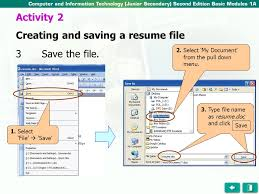 3Save the file. Activity 2 Creating and saving a resume file 1.