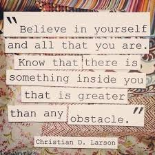 Inspirational Quotes On Believing In Yourself Best of Believe In Yourself And All That You Are Quote Inspirational Quote