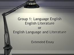 group language english english literature or english language  1 group 1 language english english literature or english language and literature extended essay