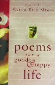 Poems for a Good and Happy Life: Grant, Myrna Reid: 9780739402375:  Amazon.com: Books