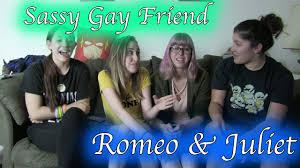 Sassy gay friend romeo