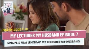 My lecturer my husband episode 08 end. My Lecturer My Husband Episode 7 Youtube