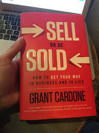 takeaways of sell or be sold by grant cardone
