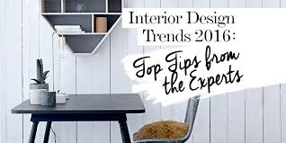 Small Picture 2016 Interior Design Trends Top Tips From the Experts The LuxPad