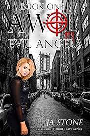 Evil Angela: Assassin without Leave (AWOL Girls Book 1) - Kindle edition by  Stone, JA . Literature & Fiction Kindle eBooks @ Amazon.com.