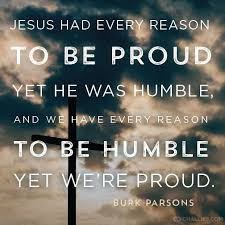 Humble Christian Quotes Best Of 24 Best Be Humble Images On Pinterest Quotation Quote And Be Humble