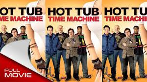 Hot Tub Time Machine  FULL MOVIE