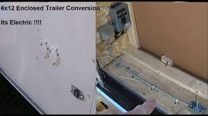 6x12 enclosed trailer conversion electrical power 6x12 enclosed trailer conversion electrical power