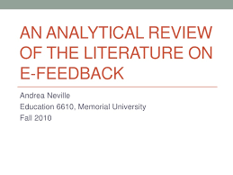 an analytical review of the literature on e feedback an analytic review of the literature on e feedback andrea neville education 6610