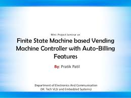 Vending Machine Reset Code Extraordinary Seminar Presentation On FSM Based Vending Machine
