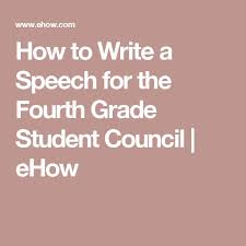 best student council speech ideas leadership  how to write a speech for the fourth grade student council