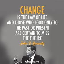 Jfk Quotes Simple John F Kennedy Quote About Present Past Life Future Changes Change