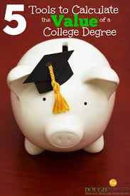 best images about college degrees a business 5 tools to calculate the value of a college degree
