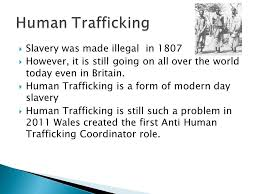 esw communication level active citizenship  hand in  slavery was made illegal in 1807  however it is still going on all