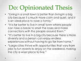 "big city small town"" persuasive essay debrief ppt  6 do opinionated thesis """