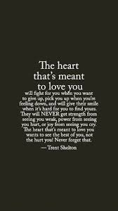 The Heart Thats Meant To Love You Respect Love Quotes For Him