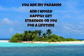 Beautiful Paradise Quotes Best Of 24 Beautiful Love Quotes For Husband With Images Good Morning Quote