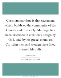 Christian Marriage Quotes Sayings Christian Marriage Picture Quotes Beauteous Christian Marriage Quotes