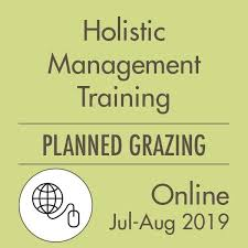 Holistic Planned Grazing Online With Instructor 10 July 28 August 2019