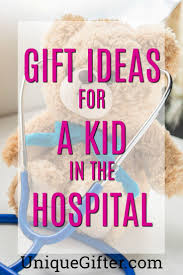 gifts for a kid in the hospital gift ideas for a sick kid hospital care package for family what to a child in the hospital get well