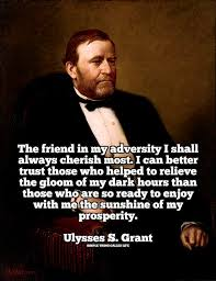 Ulysses S Grant Quotes Beauteous Ulysses S Grant On Friendship And Adversity [QUOTE] Simple Thing
