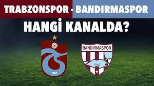 Trabzonspor - Bandırmaspor maçı ne zaman, saat kaçta, hangi kanalda? -  YouTube