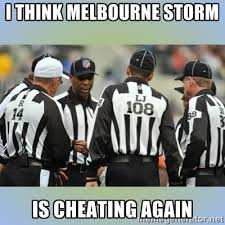 I THINK MELBOURNE STORM IS CHEATING AGAIN - NFL Ref Meeting | Meme ... via Relatably.com