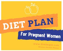Daily Diet For Pregnant Women She Began