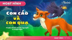 CON CÁO VÀ CON QUA câu chuyện cổ tích (The Fox and the Crow) - Truyện cổ  tích việt nam - Hoạt hình - YouTube