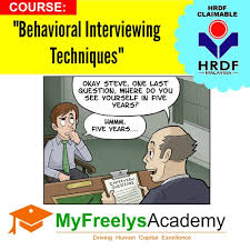 Behavioral Interviewing Behavioral Interviewing Techniques Hrdf Claimable Training Courses