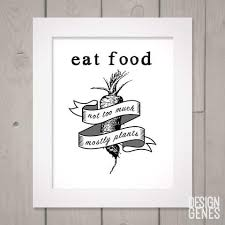 food lover quote print in defense of food michael pollan quote kitchen wall  on wall art pictures of food with eat food not too much mostly plant clean eating quote 8x10 framed