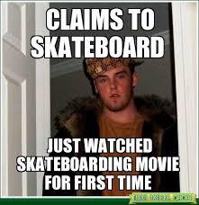 skate meme, skateboard | Skateboard Humor | Pinterest ... via Relatably.com
