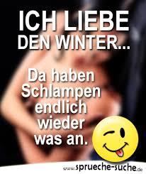 Winter Da Haben Schlampen Endlich Wieder Was An Böse Sprüche