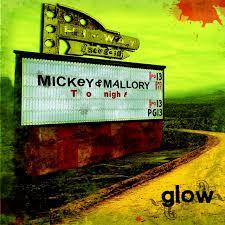 <b>Mickey & Mallory</b> by Glow on Spotify
